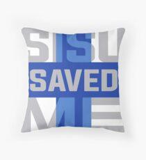 Sisu Saved Me Throw Pillow