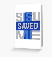 Sisu Saved Me Greeting Card