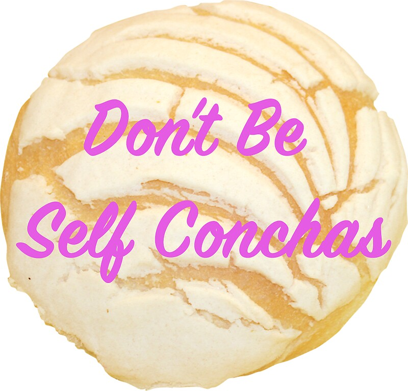 """dont be self conchas"""" stickers2conchas 