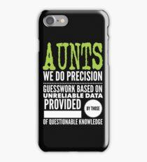 Aunts Aunt We do Precision   iPhone Case/Skin