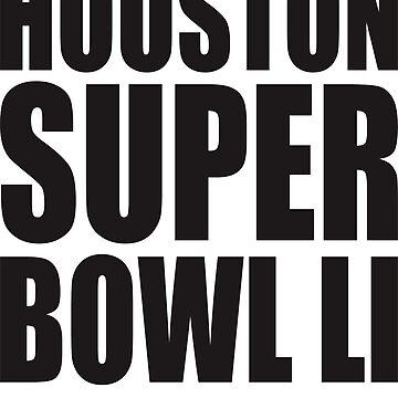 HOUSTON SUPER BOWL LI  2017 by sigaraya