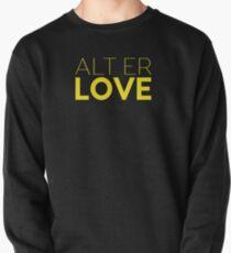 Alt Er Love — Skam  Pullover