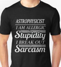 ASTROPHYSICIST sarcasm T-Shirt