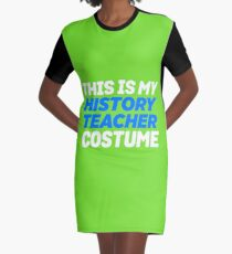 My History Teacher Costume Graphic T-Shirt Dress
