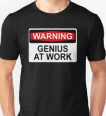 WARNING: GENIUS AT WORK Unisex T-Shirt