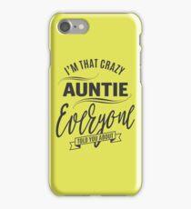 I'm That Crazy Auntie iPhone Case/Skin