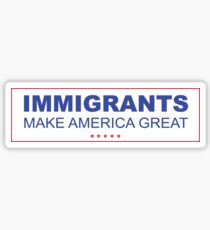 Immigrants Make America Great! Sticker