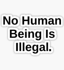 No Human Being Is Illegal Sticker