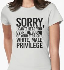 White Male Privilege Womens Fitted T-Shirt