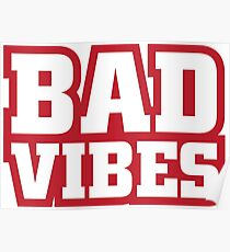 Bad Vibes (Red) Poster