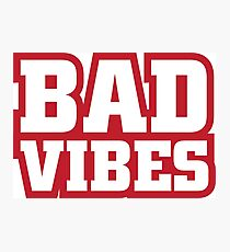 Bad Vibes (Red) Photographic Print