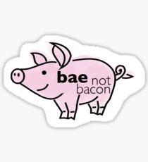 BAE not bacon Sticker