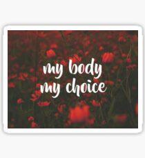 My Body, My Choice Sticker