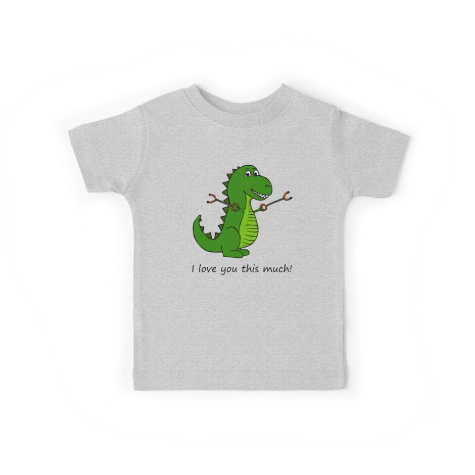 c08f125ec T-Rex Dinosaur with Grabbers - I love you this much!