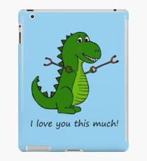 T-Rex Dinosaur with Grabbers - I love you this much! iPad Case/Skin