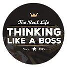 Thinking Like a Boss by BeBad