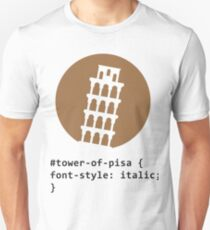 CSS pun: The Tower of Pisa Unisex T-Shirt