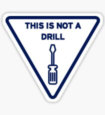 This Is Not A Drill Sticker