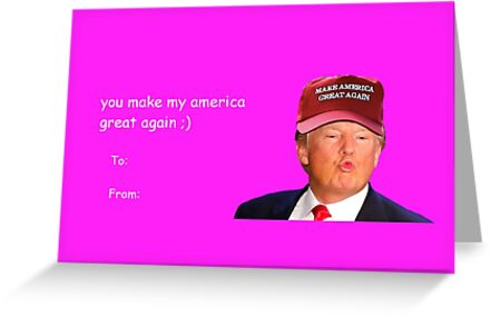 Trump Valentine S Day Card 1 Greeting Cards By Jarymothy Redbubble