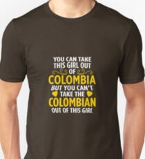 You Can Take This Girl Out Of Colombia Colombian Unisex T-Shirt
