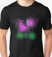 The City Life Chose Me Unisex T-Shirt