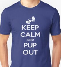 Keep Calm and Pup Out Unisex T-Shirt