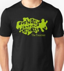 Our world is a total mess T-Shirt