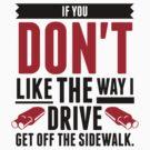 Get Off the Sidewalk! (2015) by artpolitic