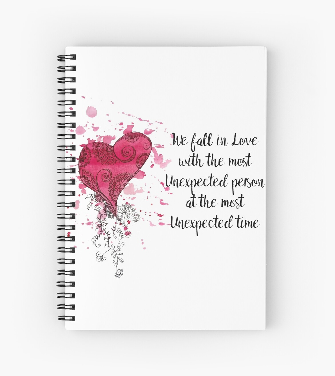 \'Unexpected Love Quote for valentines Day \' Spiral Notebook by cynthia  cabello