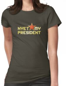 Nyet My President Womens Fitted T-Shirt