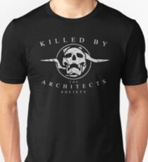 Killed by the Architects Society Unisex T-Shirt
