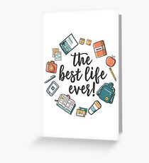 The Best Life Ever! (Design no. 3) Greeting Card