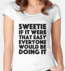 Absolutely Fabulous - Sweetie if it were that easy everyone would be doing it Women's Fitted Scoop T-Shirt
