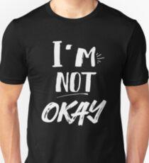 I'm Not Okay T-Shirt