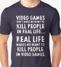 Real Life makes me wanna Unisex T-Shirt