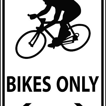 Road Bikes Only (Transparent) by Herandi