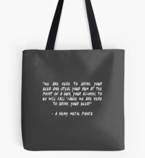 We Are Here To Drink Your Beer Tote Bag