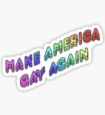 Make America Gay Again v2 Sticker