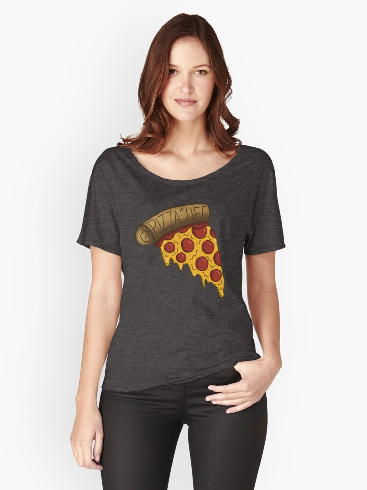 Pizza is LIFE Women's Relaxed Fit T-Shirt Front