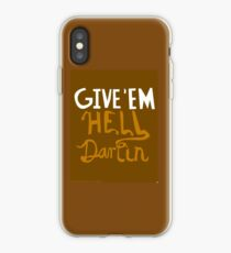 Give'em Hell Darlin iPhone Case