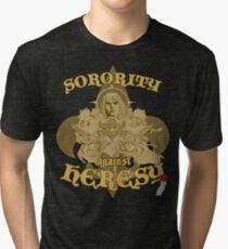 Sorority against Heresy Tri-blend T-Shirt
