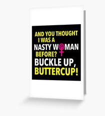 Buckle up Buttercup Greeting Card