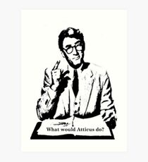 What would Atticus do? Art Print