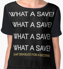 Rocket League What A Save Chat Disabled Funny Gifts Women's Chiffon Top