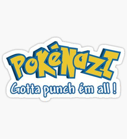 PokéNazi - Gotta punch ém all! Sticker