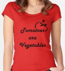 Tomatoes Are Vegetables- Offensive Shirt Women's Fitted Scoop T-Shirt