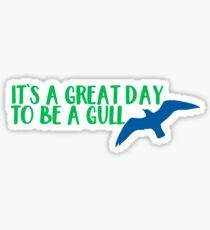 It's a Great Day to be a Gull Sticker