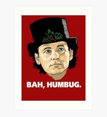 Bah, Humbug. Art Print