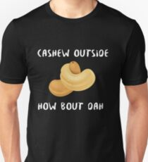 Cashew Outside - How Bout Dah - Cash Me Outside Parody Unisex T-Shirt