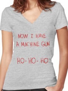 Now I Have A Machine Gun Ho-Ho-Ho Women's Fitted V-Neck T-Shirt